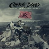 This Is the End of Control Lyrics Cherri Bomb