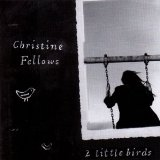 2 Little Birds Lyrics Christine Fellows