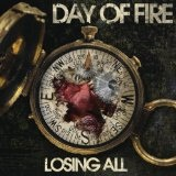 Losing All Lyrics Day Of Fire