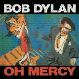 Oh Mercy Lyrics Dylan Bob