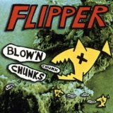 Blow 'N' Chunks Lyrics Flipper