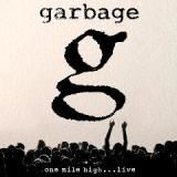 One Mile High…Live Lyrics Garbage