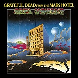 From The Mars Hotel Lyrics Grateful Dead