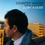 Country Mouse City House Lyrics Josh Rouse