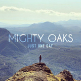 Just One Day (EP) Lyrics Mighty Oaks