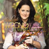 Wrong Is What I Do Best Lyrics Miss Leslie
