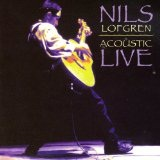 Acoustic Live Lyrics Nils Lofgren