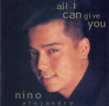 All I Can Give You Lyrics Nino Alejandro