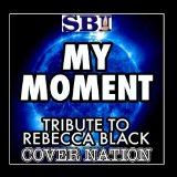 My Moment (Single) Lyrics Rebecca Black