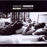 Before Nightfall Lyrics Robert Francis