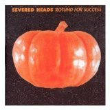 Rotund For Success Lyrics Severed Heads