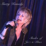 Shades of Jazz and Blues Lyrics Sherry Kennedy