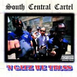 Miscellaneous Lyrics South Central Cartel F/ Spice, 2Pac, Ice T, MC Eiht