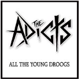 All the Young Droogs Lyrics The Adicts