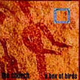 A Box Of Birds Lyrics The Church