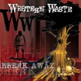 Break Away Lyrics Western Waste