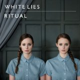 Ritual Lyrics White Lies