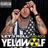 Let's Roll (Single) Lyrics YelaWolf