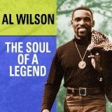 Al Wilson – The Soul Of A Legend Lyrics Al Wilson