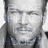 If I'm Honest Lyrics Blake Shelton