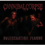 Evisceration Plague Lyrics Cannibal Corpse