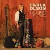 Have Harmony, Will Travel Lyrics Carla Olson