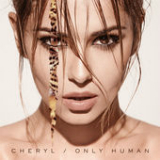 Only Human Lyrics Cheryl