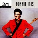 20th Century Masters The Millennium Collection The Best Of Donnie Iris Lyrics Donnie Iris
