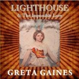 Lighthouse & The Impossible Love Lyrics Greta Gaines