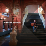 Be Frank, Furness Lyrics Heyward Howkins
