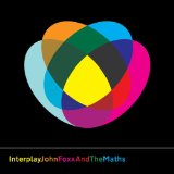 Interplay Lyrics John Foxx & The Maths