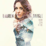 How Can It Be Lyrics Lauren Daigle