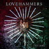 Set Fire Lyrics Lovehammers