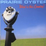 What is this country? Lyrics Prairie Oyster