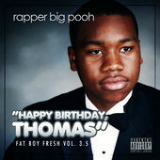 Fat Boy Fresh Vol. 3.5: Happy Birthday Thomas Lyrics Rapper Big Pooh