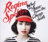 What We Saw from the Cheap Seats Lyrics Regina Spektor