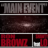 Main Event (Single) Lyrics Ron Browz