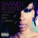 So Good (Single) Lyrics Shanell