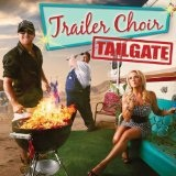 Tailgate Lyrics Trailer Choir