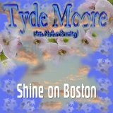 Shine on Boston (Single) Lyrics Tyde Moore