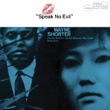 Speak No Evil  Lyrics Wayne Shorter