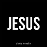 Jesus (Single) Lyrics Chris Tomlin