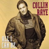 All I Can Be Lyrics Collin Raye