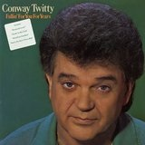 Fallin' for You for Years Lyrics Conway Twitty