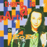 There Is A Party Lyrics DJ Bobo