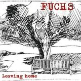 Leaving Home Lyrics Fuchs