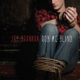 Rob Me Blind Lyrics Jay Brannan