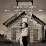 Dirty Jeans & Mudslide Hymns Lyrics John Hiatt