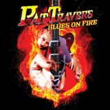 Blues On Fire Lyrics Pat Travers
