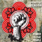 Power To The People Lyrics Primitive Reason